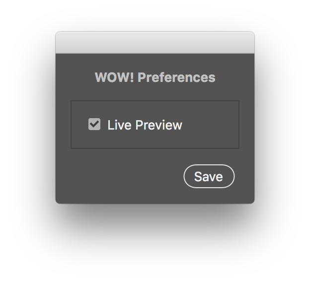 Wow! live view preferences